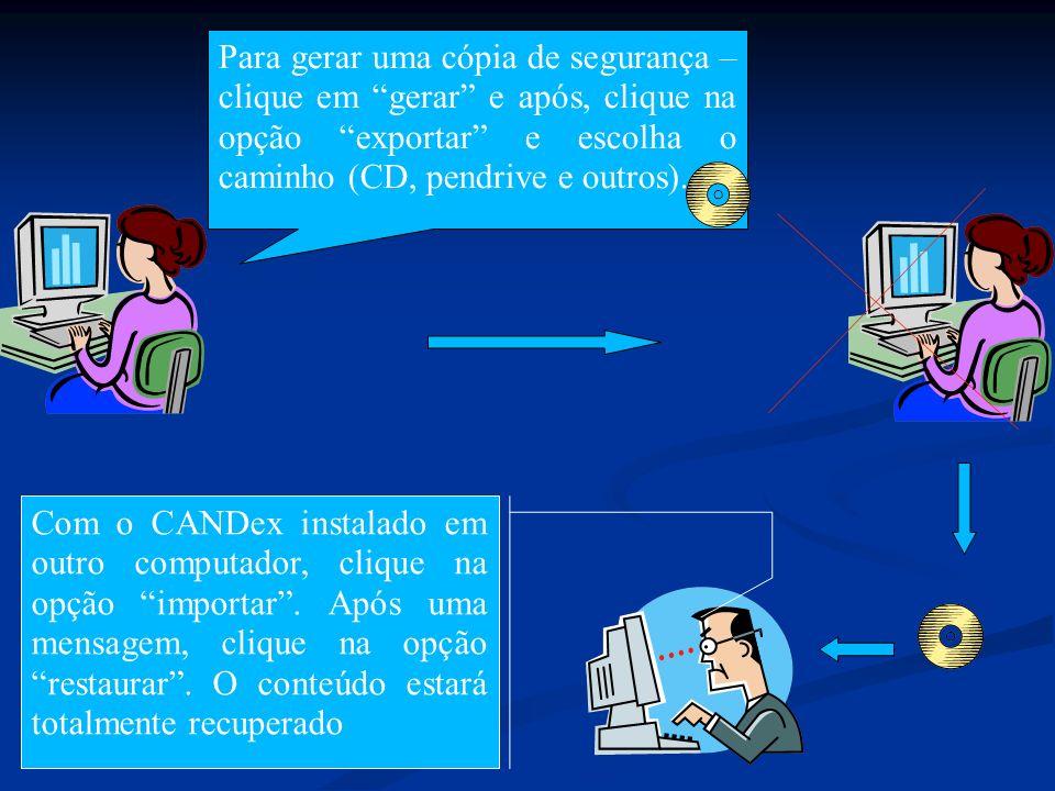 Para gerar uma cópia de segurança – clique em gerar e após, clique na opção exportar e escolha o caminho (CD, pendrive e outros).