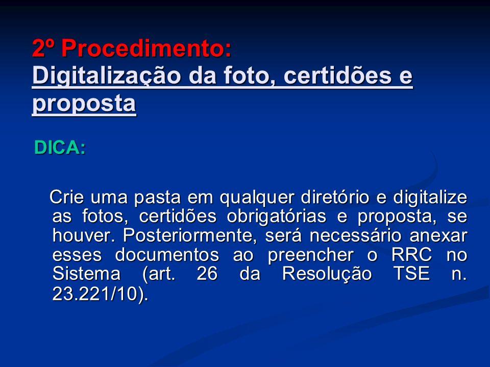 2º Procedimento: Digitalização da foto, certidões e proposta DICA: Crie uma pasta em qualquer diretório e digitalize as fotos, certidões obrigatórias e proposta, se houver.