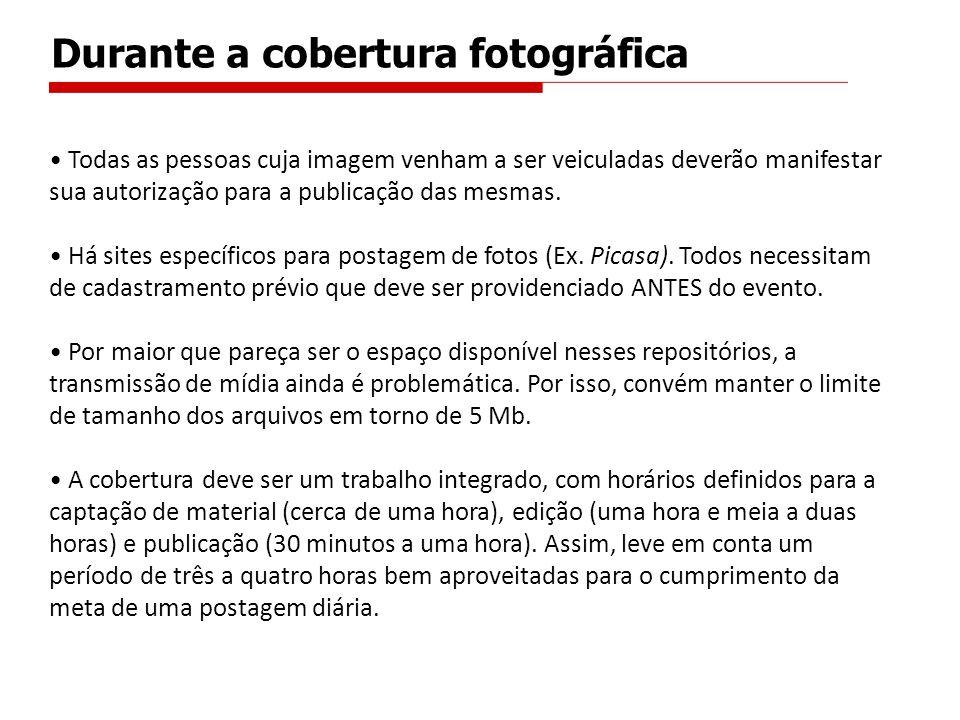 Durante a cobertura fotográfica Todas as pessoas cuja imagem venham a ser veiculadas deverão manifestar sua autorização para a publicação das mesmas.