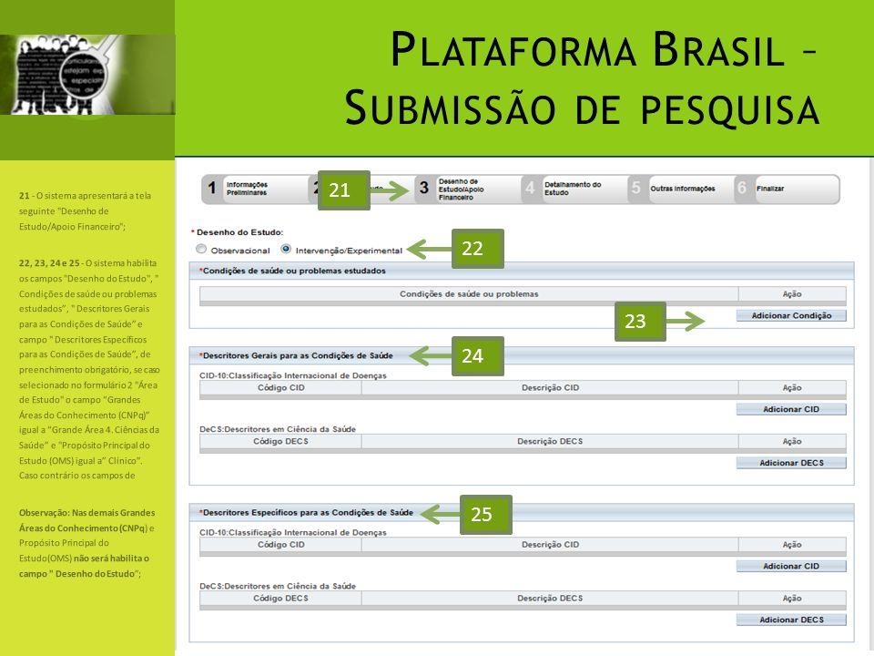 P LATAFORMA B RASIL – S UBMISSÃO DE PESQUISA 21 - O sistema apresentará a tela seguinte