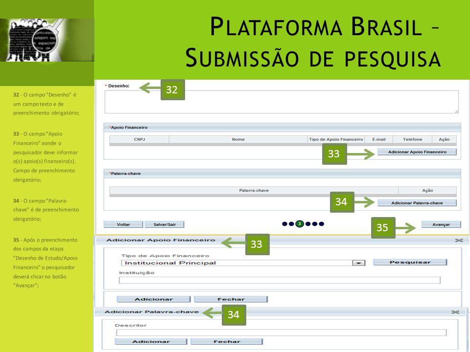 P LATAFORMA B RASIL – S UBMISSÃO DE PESQUISA 32 - O campo