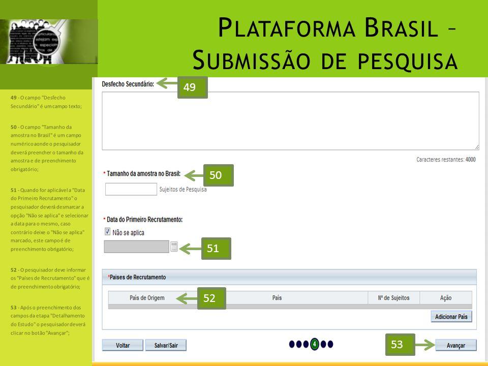 P LATAFORMA B RASIL – S UBMISSÃO DE PESQUISA 49 - O campo