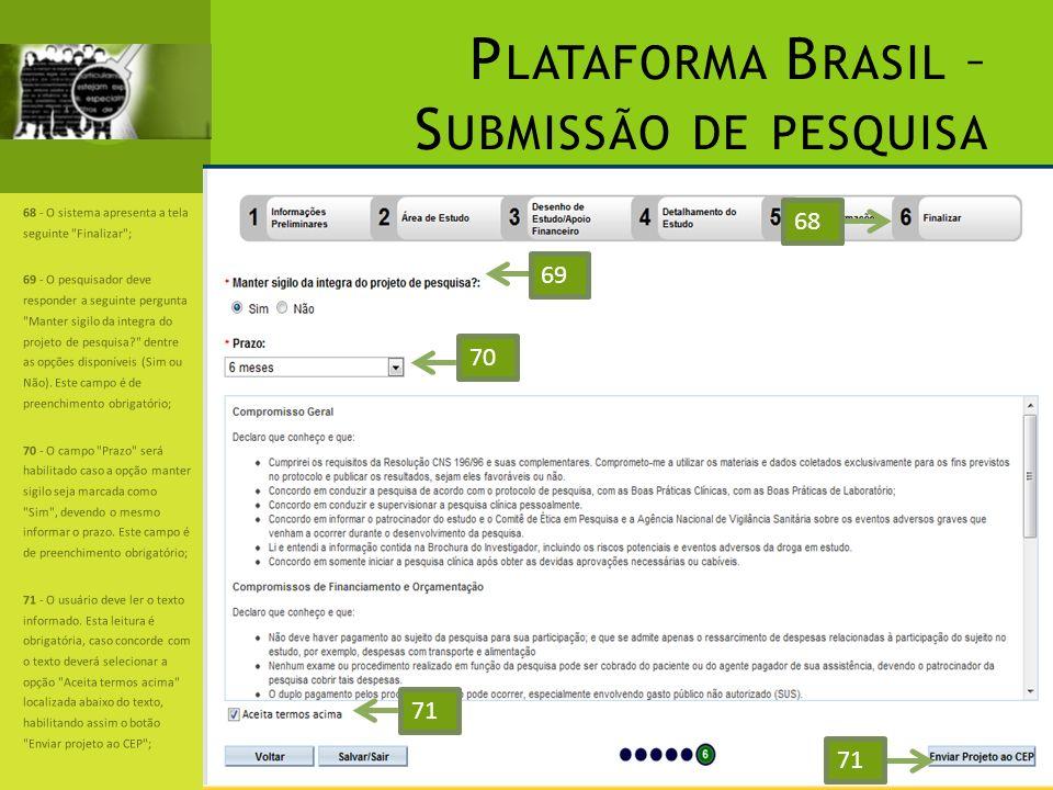 P LATAFORMA B RASIL – S UBMISSÃO DE PESQUISA 68 - O sistema apresenta a tela seguinte