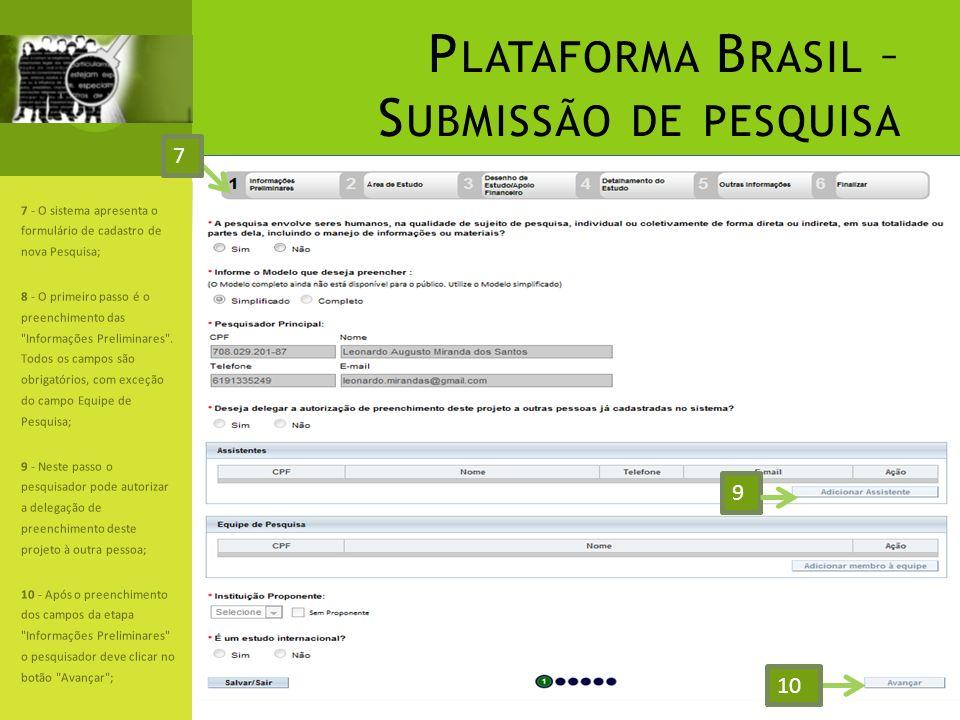 P LATAFORMA B RASIL – S UBMISSÃO DE PESQUISA 7 - O sistema apresenta o formulário de cadastro de nova Pesquisa; 8 - O primeiro passo é o preenchimento