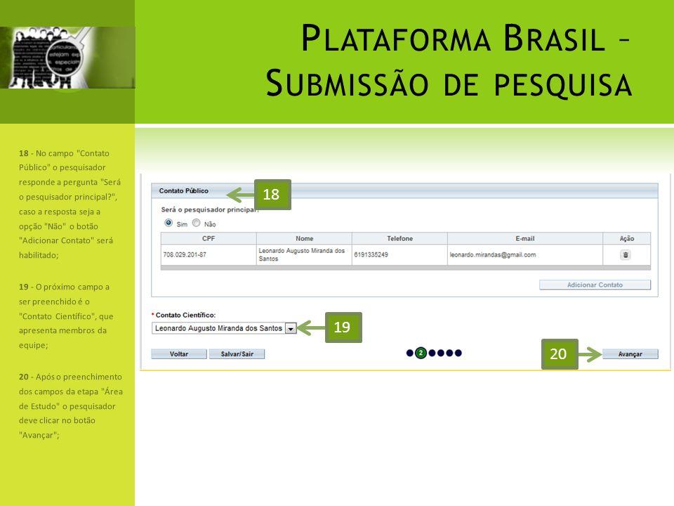 P LATAFORMA B RASIL – S UBMISSÃO DE PESQUISA 18 - No campo