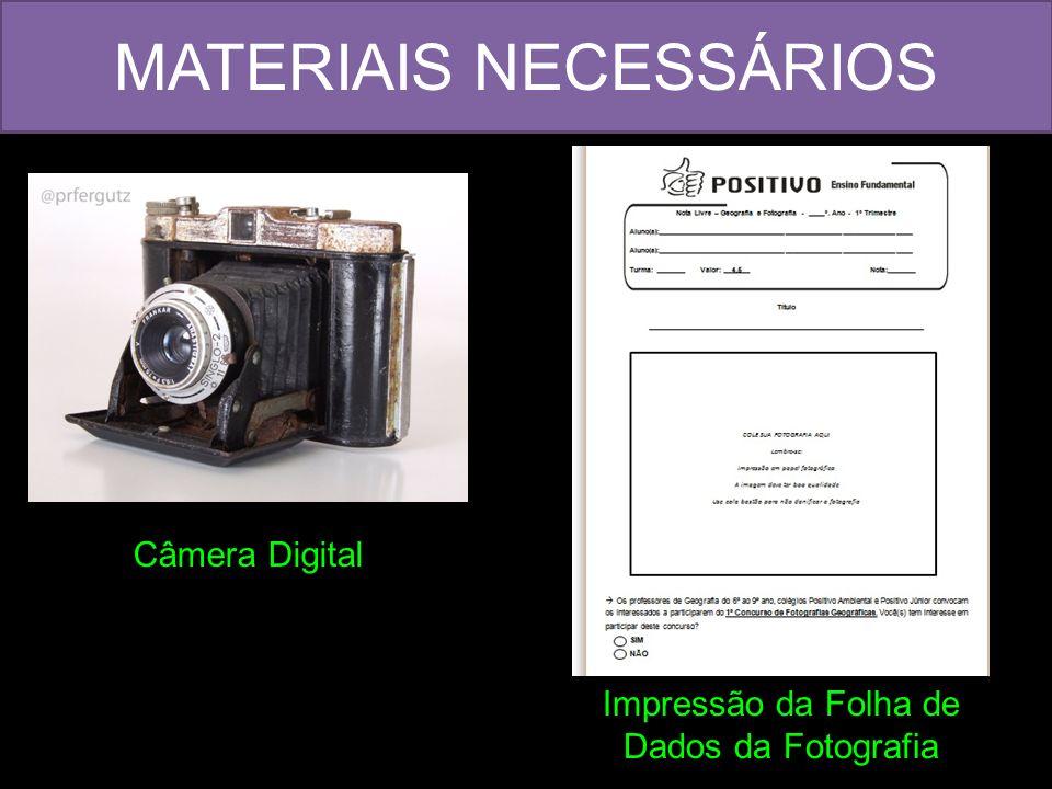 MATERIAIS NECESSÁRIOS Câmera Digital Impressão da Folha de Dados da Fotografia