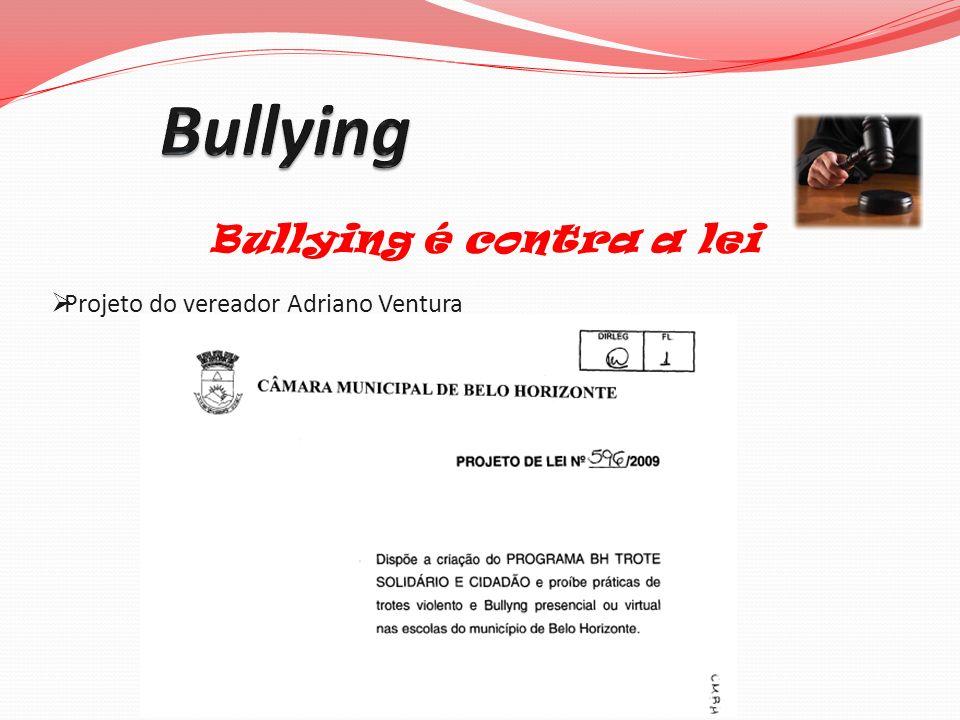 Bullying é contra a lei Projeto do vereador Adriano Ventura