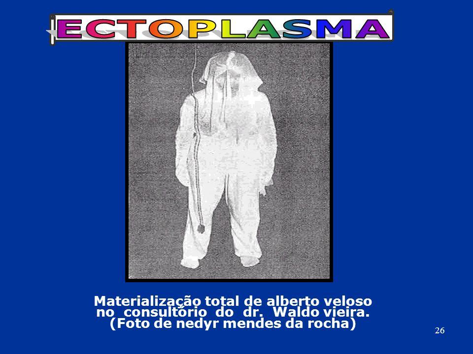Materialização total de alberto veloso no consultório do dr. Waldo vieira. (Foto de nedyr mendes da rocha) 26