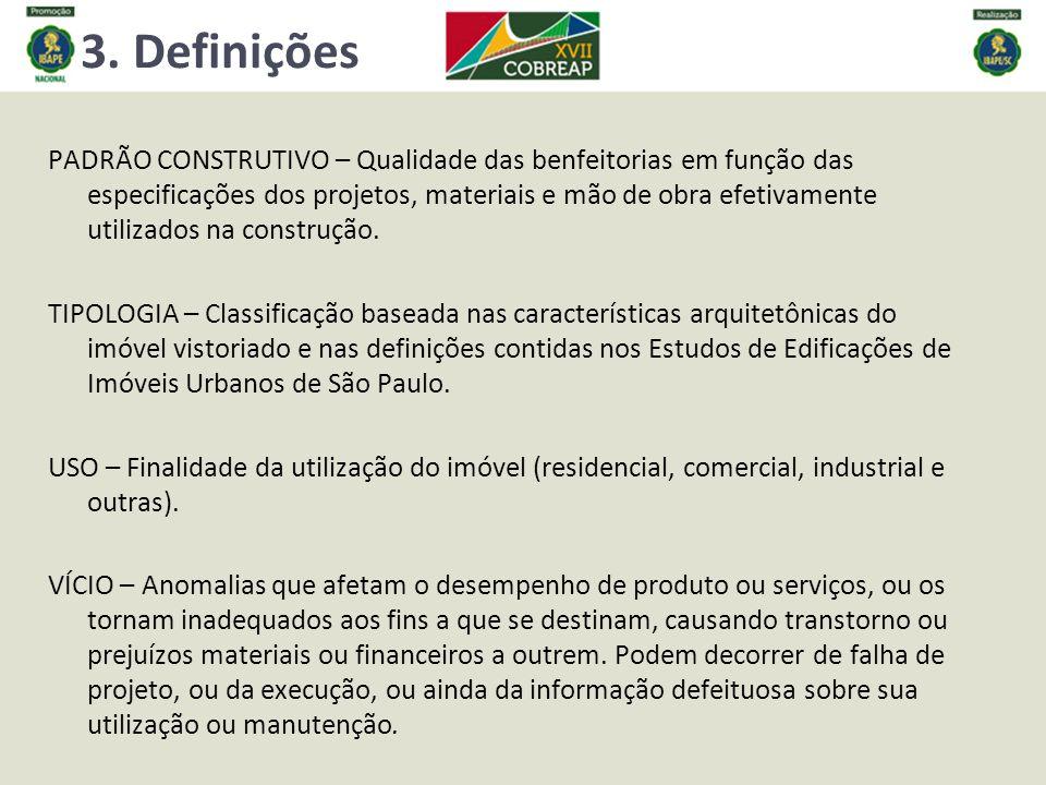 3. Definições PADRÃO CONSTRUTIVO – Qualidade das benfeitorias em função das especificações dos projetos, materiais e mão de obra efetivamente utilizad