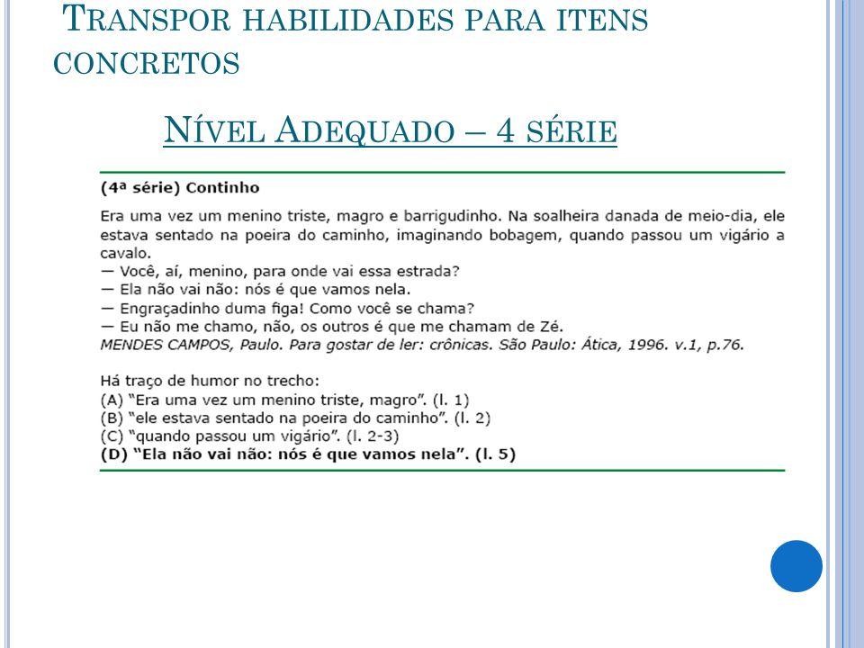 N ÍVEL A DEQUADO – 4 SÉRIE T RANSPOR HABILIDADES PARA ITENS CONCRETOS