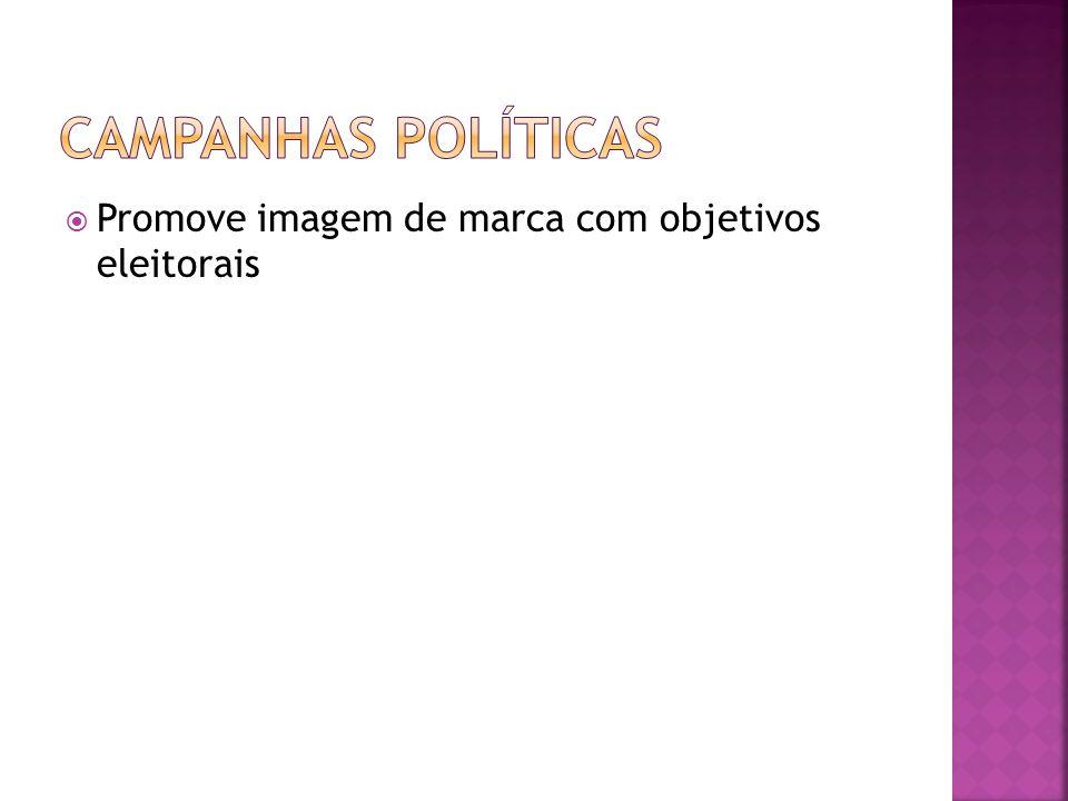 Promove imagem de marca com objetivos eleitorais