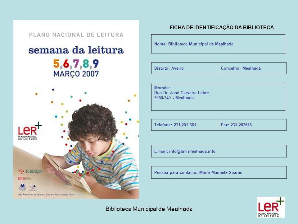 Biblioteca Municipal de Mealhada FICHA DE IDENTIFICAÇÃO DA BIBLIOTECA Nome: Biblioteca Municipal de Mealhada Morada: Rua Dr.