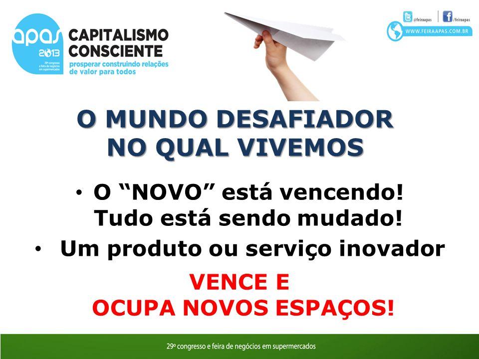 O MUNDO DESAFIADOR NO QUAL VIVEMOS O NOVO está vencendo.