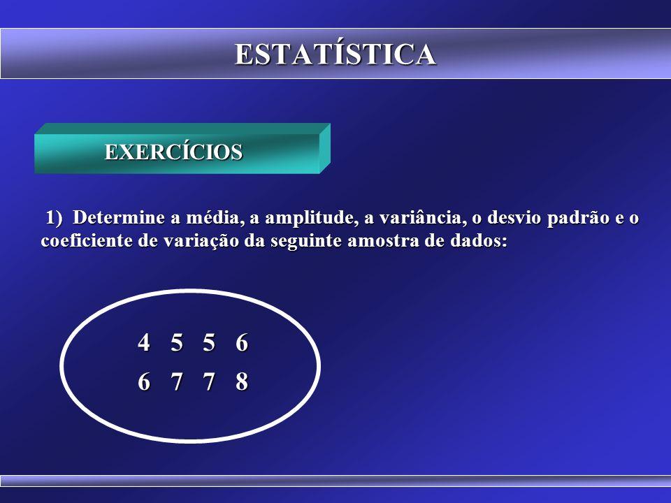 ESTATÍSTICA FUNÇÕESFÓRMULAS NO EXCEL Contagem Numérica =CONT.NÚM(A1:A30) Mínimo =MÍNlMO(A1:A30) Máximo =MÁXlMO(A1:A30) Total (Soma) =SOMA(A1:A30) Médi
