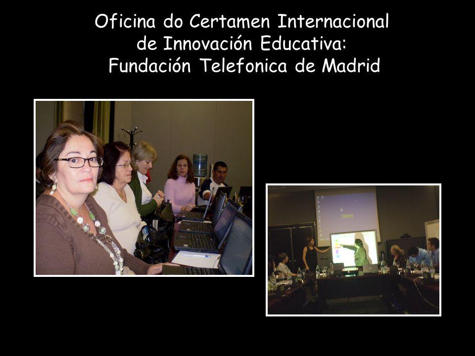 Oficina do Certamen Internacional de Innovación Educativa: Fundación Telefonica de Madrid