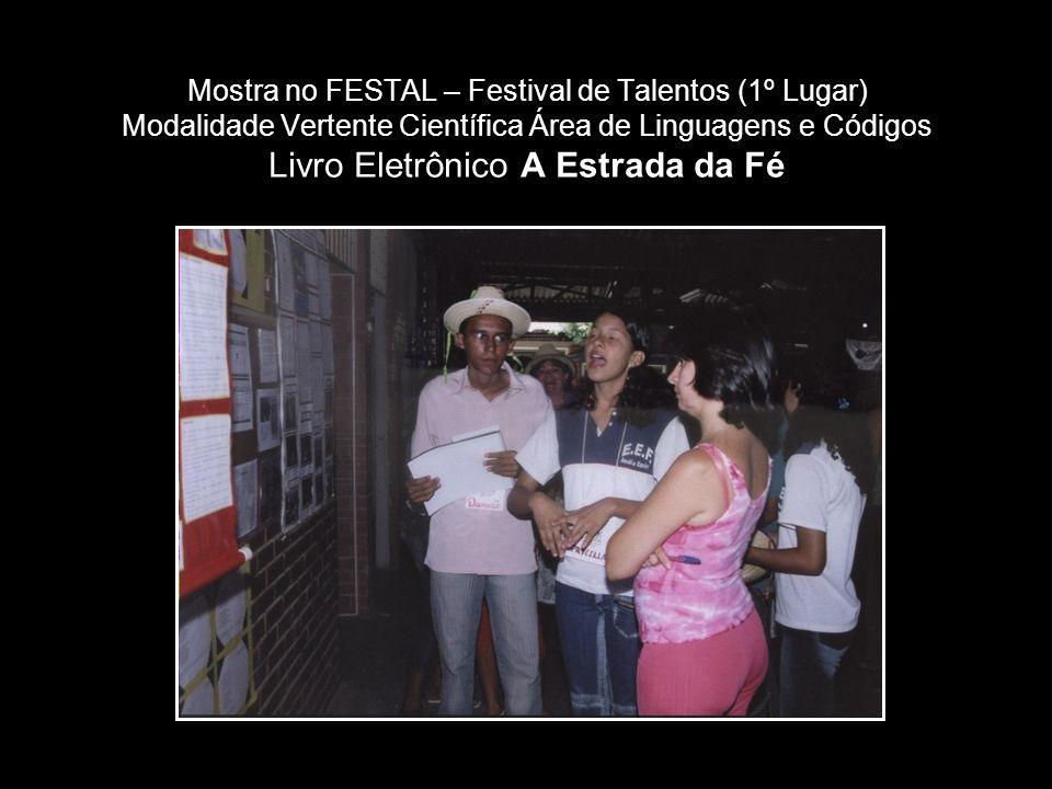Mostra no FESTAL – Festival de Talentos (1º Lugar) Modalidade Vertente Científica Área de Linguagens e Códigos Livro Eletrônico A Estrada da Fé