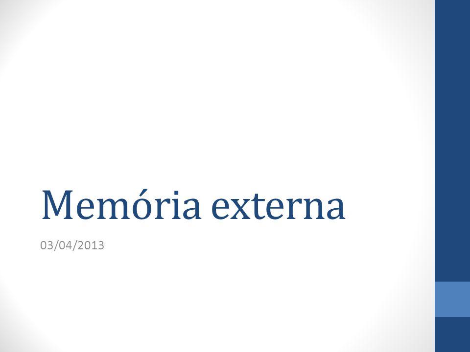 Memória externa 03/04/2013