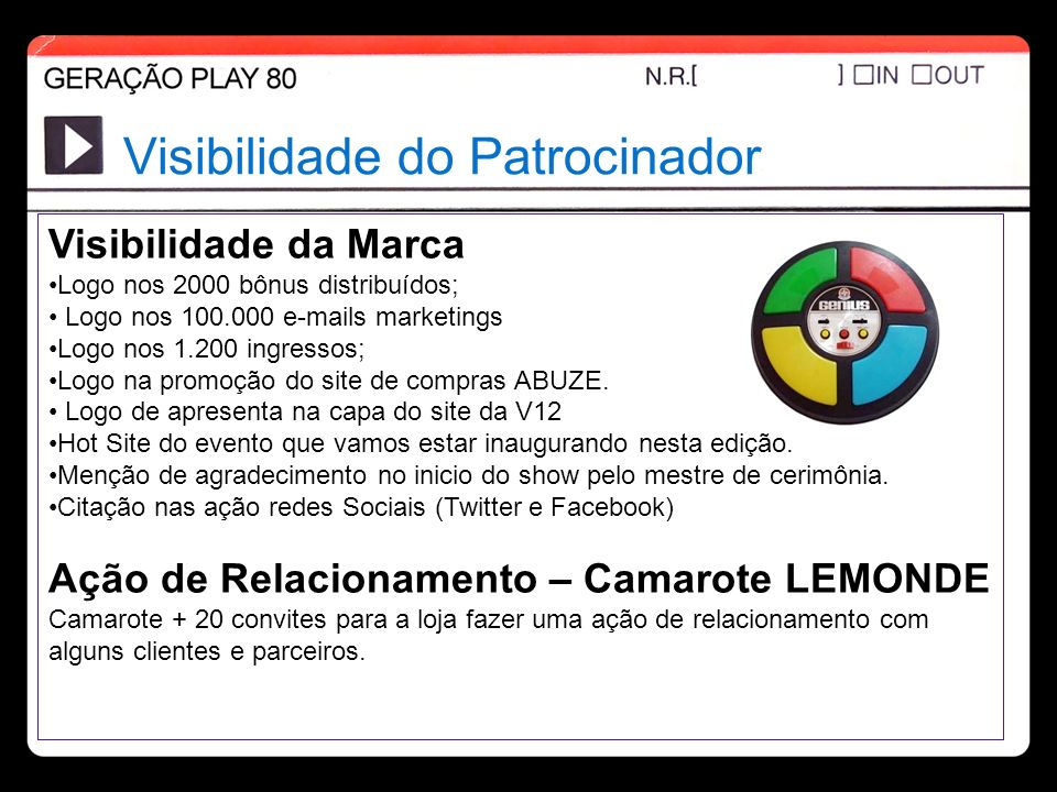 Visibilidade do Patrocinador Visibilidade da Marca Logo nos 2000 bônus distribuídos; Logo nos 100.000 e-mails marketings Logo nos 1.200 ingressos; Log