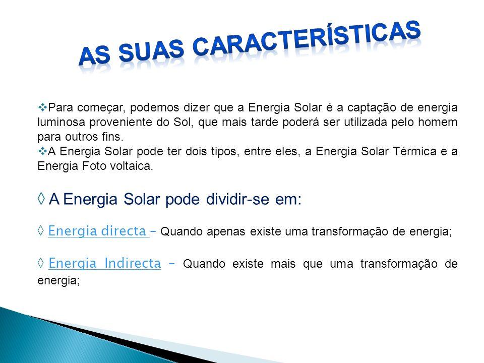 Para começar, podemos dizer que a Energia Solar é a captação de energia luminosa proveniente do Sol, que mais tarde poderá ser utilizada pelo homem pa
