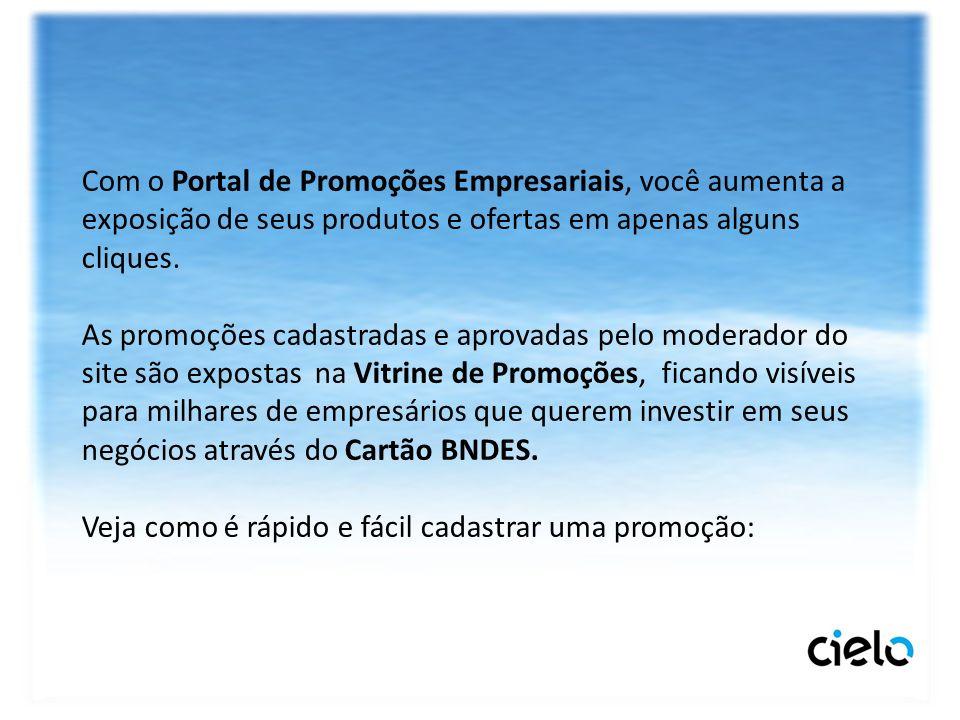 Com o Portal de Promoções Empresariais, você aumenta a exposição de seus produtos e ofertas em apenas alguns cliques. As promoções cadastradas e aprov