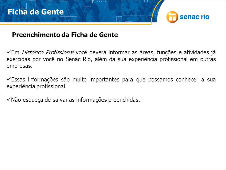 Ficha de Gente Preenchimento da Ficha de Gente A última parte da Ficha de Gente é sobre os seus interesses e expectativas profissionais.