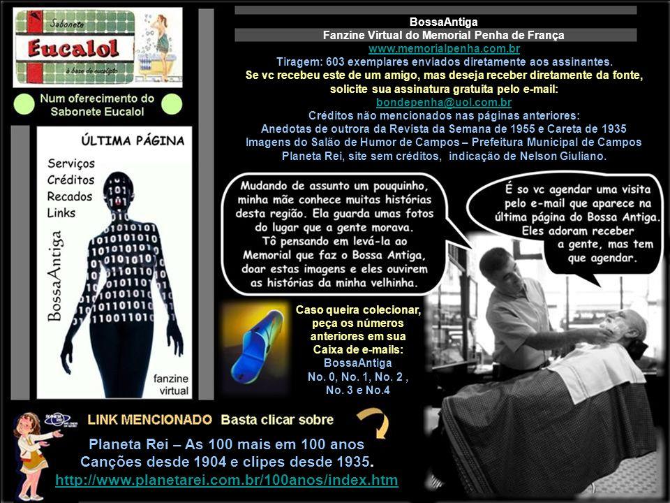 BossaAntiga Fanzine Virtual do Memorial Penha de França www.memorialpenha.com.br Tiragem: 603 exemplares enviados diretamente aos assinantes. Se vc re