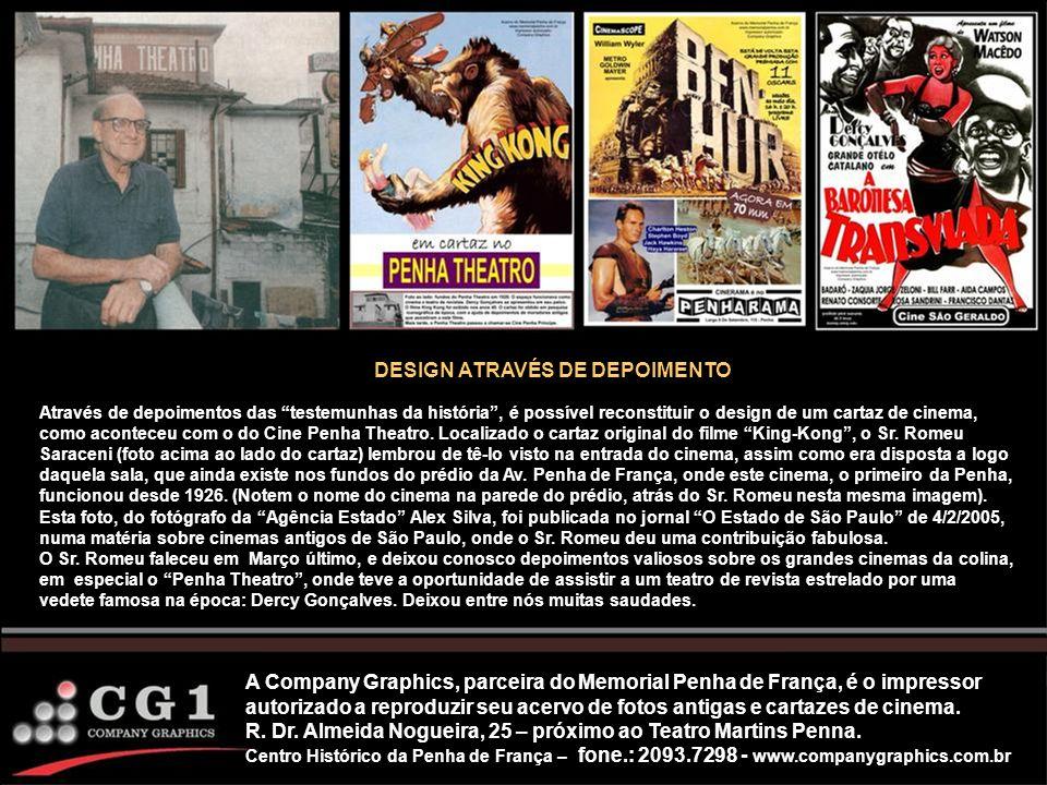 A Company Graphics, parceira do Memorial Penha de França, é o impressor autorizado a reproduzir seu acervo de fotos antigas e cartazes de cinema. R. D