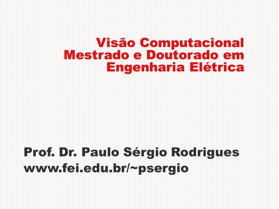 Visão Computacional Mestrado e Doutorado em Engenharia Elétrica Prof.