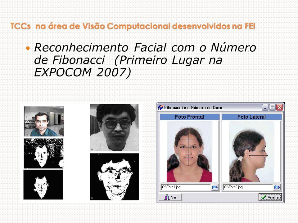 TCCs na área de Visão Computacional desenvolvidos na FEI Reconhecimento Facial com o Número de Fibonacci (Primeiro Lugar na EXPOCOM 2007)