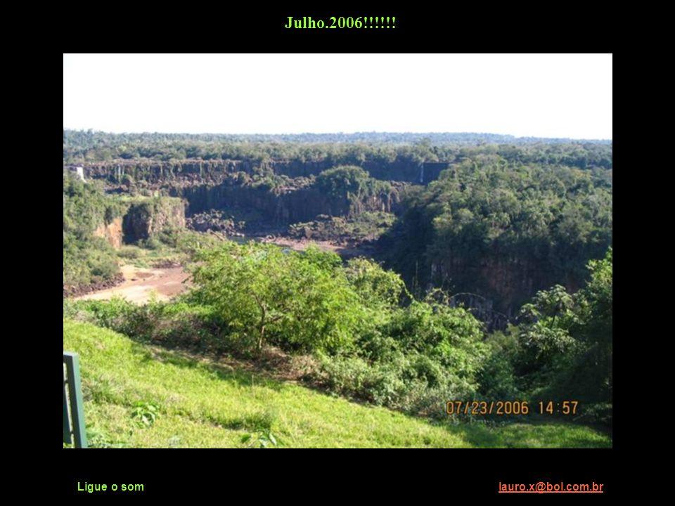 Ligue o som lauro.x@bol.com.brlauro.x@bol.com.br Julho.2006!!!!!!