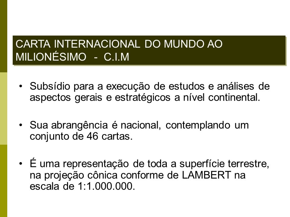 CARTA INTERNACIONAL DO MUNDO AO MILIONÉSIMO - C.I.M Subsídio para a execução de estudos e análises de aspectos gerais e estratégicos a nível continent