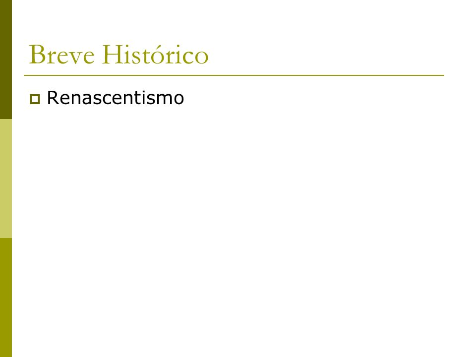 Renascentismo Breve Histórico