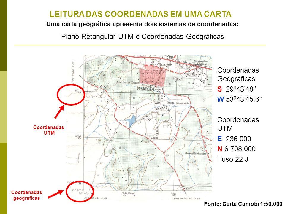 Coordenadas UTM Coordenadas geográficas LEITURA DAS COORDENADAS EM UMA CARTA Plano Retangular UTM e Coordenadas Geográficas Uma carta geográfica apres