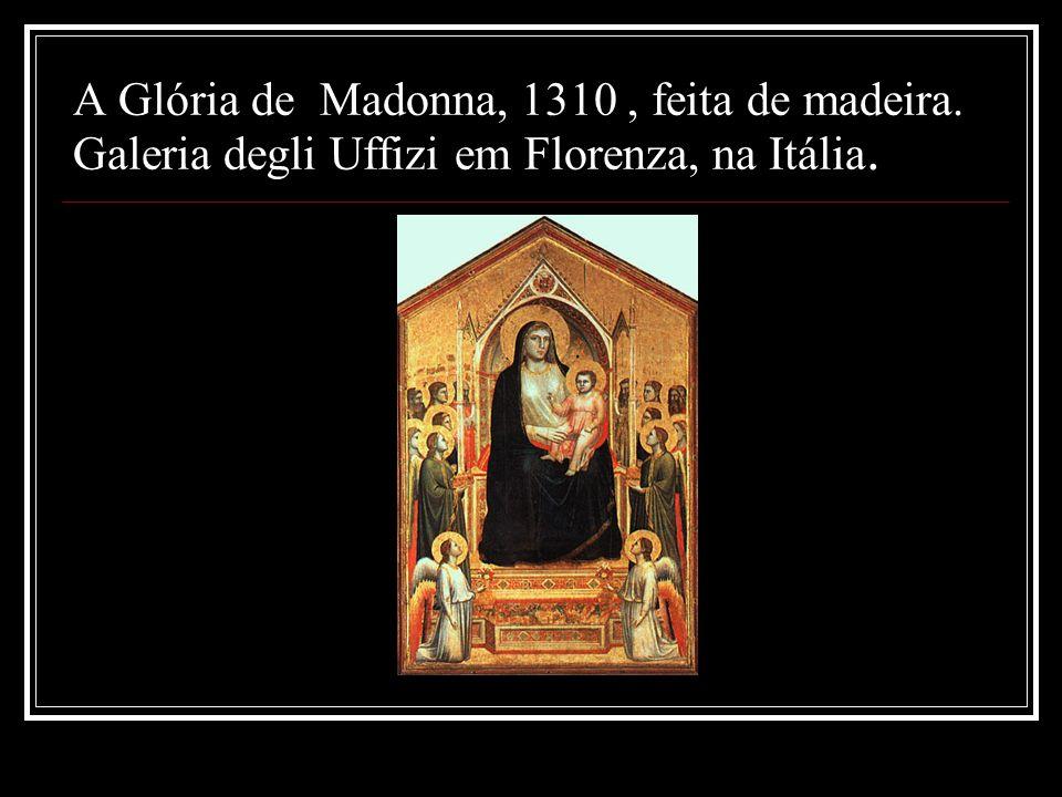 A Glória de Madonna, 1310, feita de madeira. Galeria degli Uffizi em Florenza, na Itália.