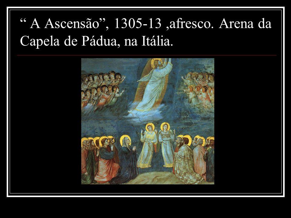 A Ascensão, 1305-13,afresco. Arena da Capela de Pádua, na Itália.