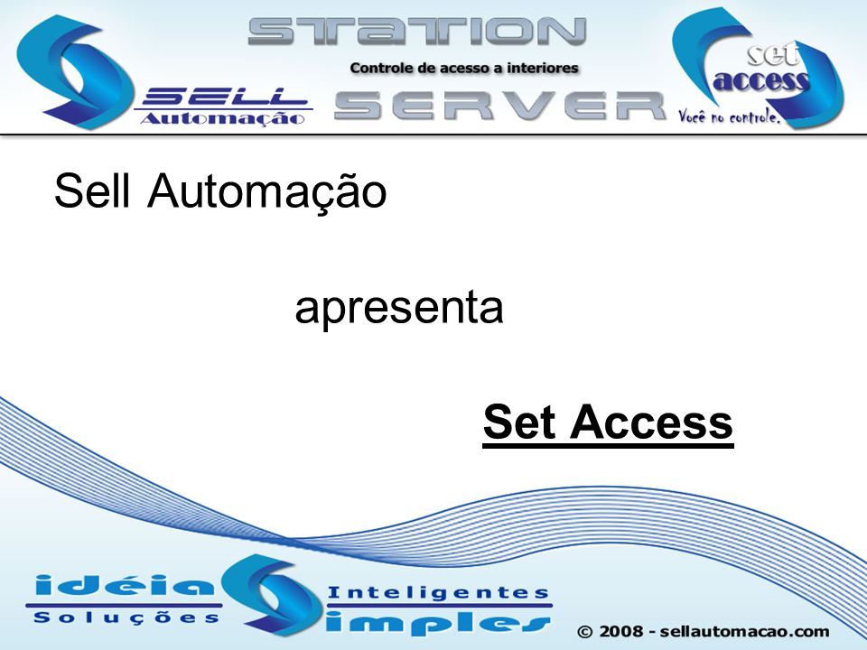 Sell Automação apresenta Set Access
