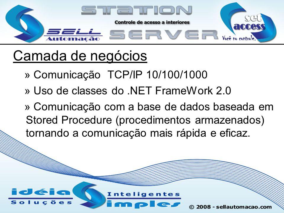 Camada de negócios » Comunicação TCP/IP 10/100/1000 » Uso de classes do.NET FrameWork 2.0 » Comunicação com a base de dados baseada em Stored Procedur