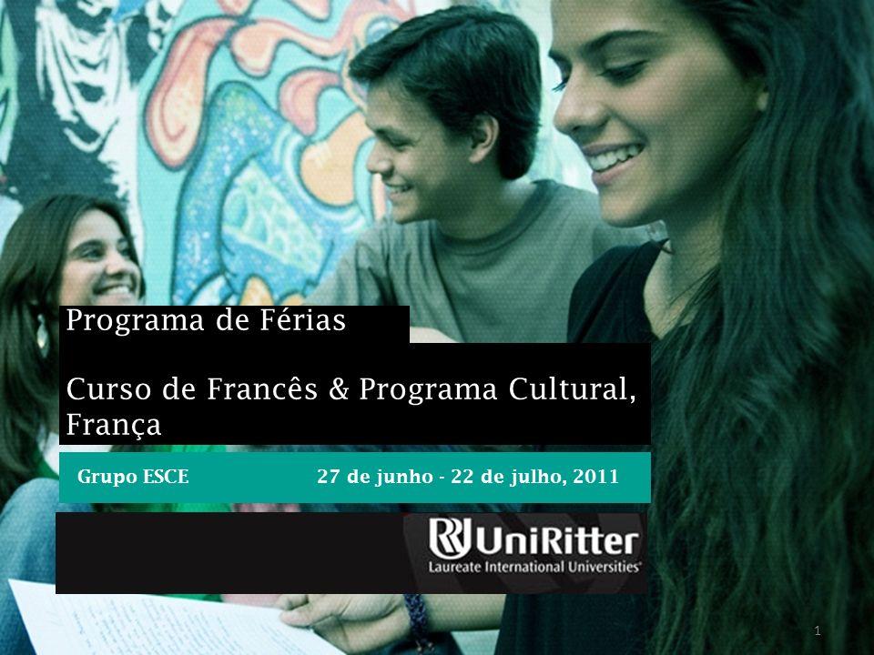 Curso Intensivo de Francês & Programa Cultural Duração: 27 junho a 22 de julho de 2011 (4 semanas) Níveis : Básico Intermediário Carga horária: 54 horas (curso de francês) + 32 horas (eletivas)