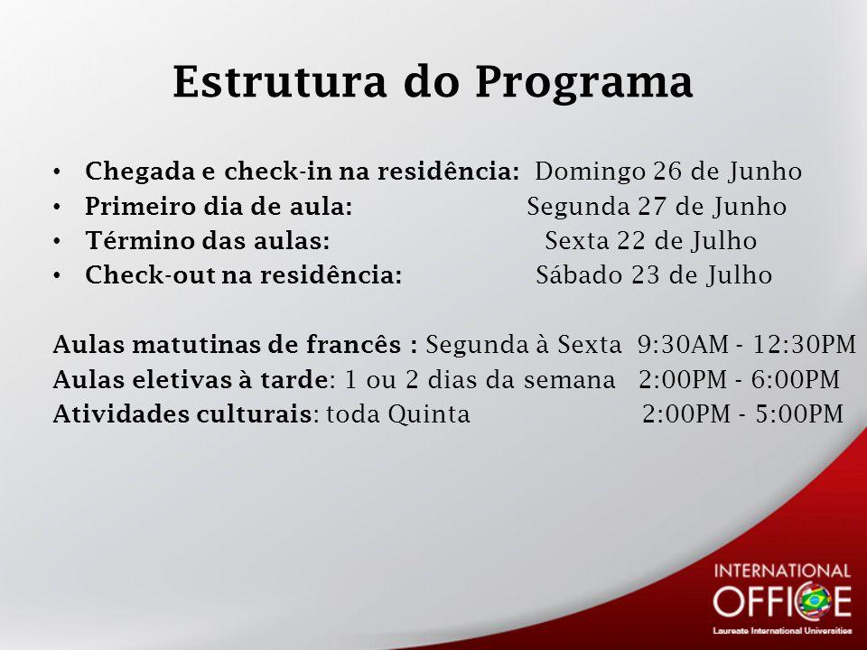 Estrutura do Programa Chegada e check-in na residência: Domingo 26 de Junho Primeiro dia de aula: Segunda 27 de Junho Término das aulas: Sexta 22 de J