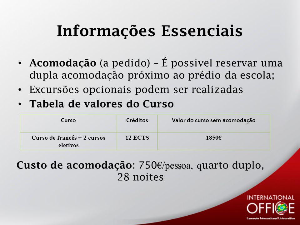 Informações Essenciais Acomodação (a pedido) – É possível reservar uma dupla acomodação próximo ao prédio da escola; Excursões opcionais podem ser rea