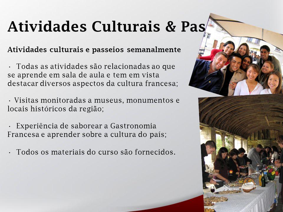 Atividades Culturais & Passeios Atividades culturais e passeios semanalmente Todas as atividades são relacionadas ao que se aprende em sala de aula e