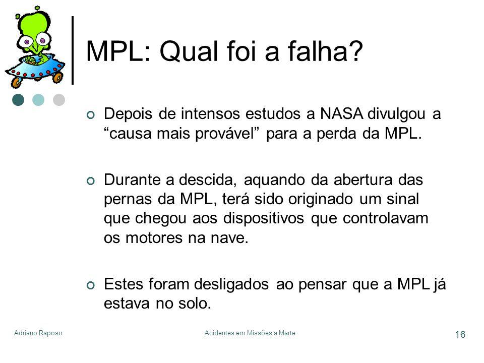 Adriano RaposoAcidentes em Missões a Marte 16 MPL: Qual foi a falha? Depois de intensos estudos a NASA divulgou a causa mais provável para a perda da