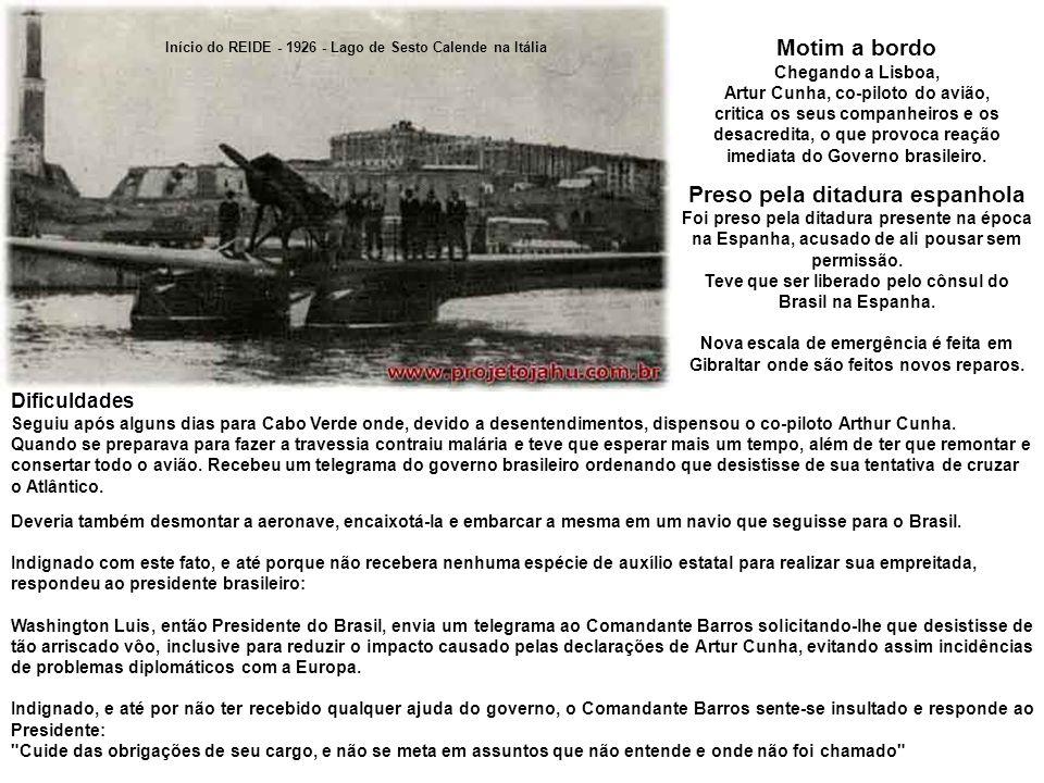 A intenção de João Ribeiro de Barros: Devolver o abraço à mãe pátria , fazendo o vôo inverso do Brasil à Europa.