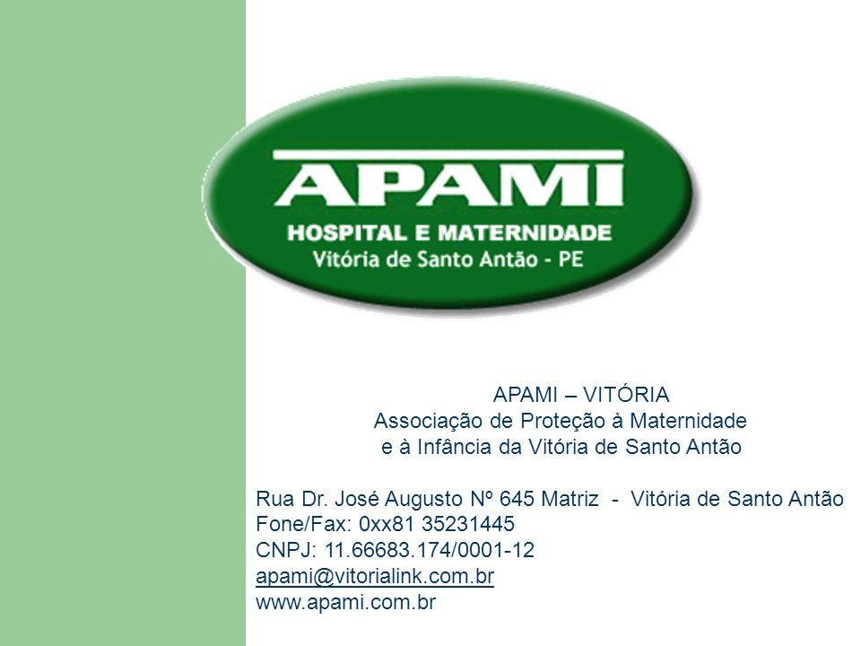 APAMI – VITÓRIA Associação de Proteção à Maternidade e à Infância da Vitória de Santo Antão Rua Dr.
