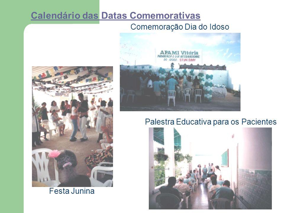 Calendário das Datas Comemorativas Festa Junina Comemoração Dia do Idoso Palestra Educativa para os Pacientes