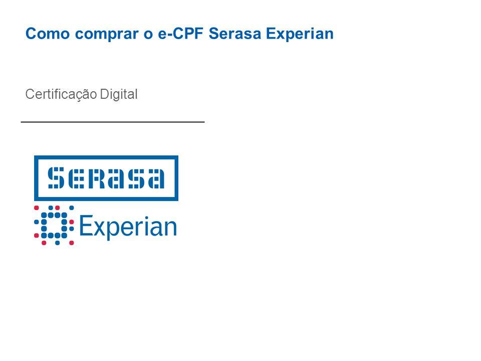 Como comprar o e-CPF Serasa Experian Certificação Digital