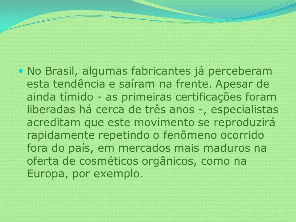 No Brasil, algumas fabricantes já perceberam esta tendência e saíram na frente. Apesar de ainda tímido - as primeiras certificações foram liberadas há