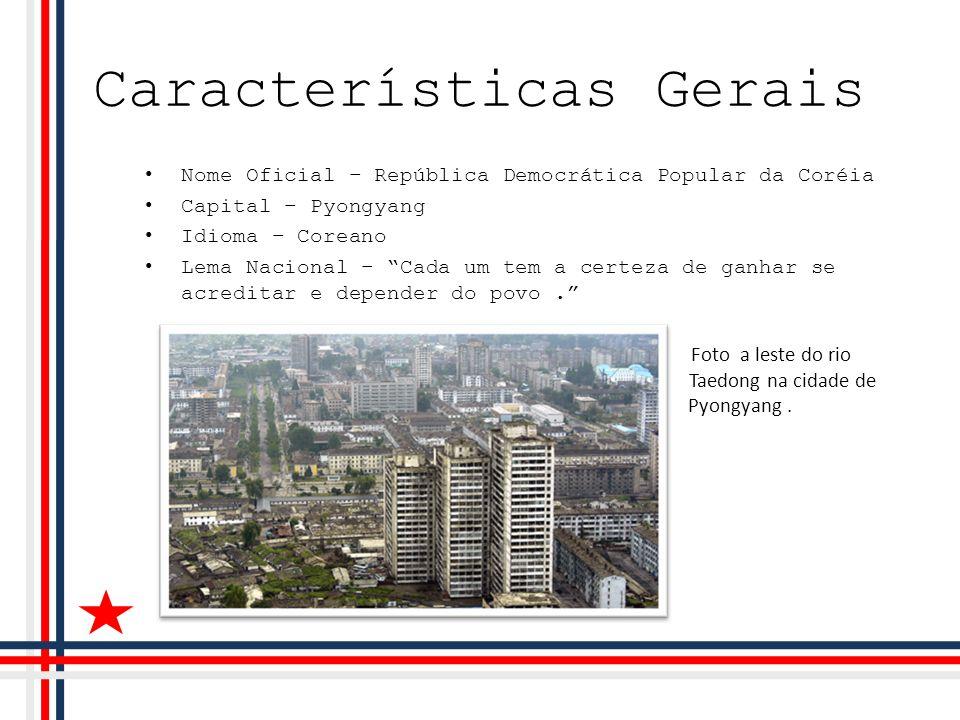 Características Gerais Nome Oficial – República Democrática Popular da Coréia Capital – Pyongyang Idioma – Coreano Lema Nacional – Cada um tem a certe