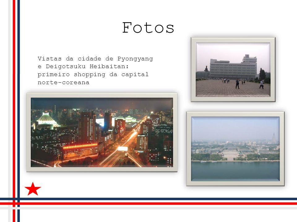 Fotos Vistas da cidade de Pyongyang e Deigotsuku Heibaitan: primeiro shopping da capital norte-coreana