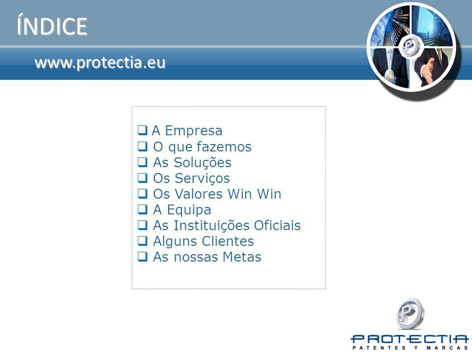 www.protectia.eu A EMPRESA Moderno gabinete, especializado em Direito da Propriedade Industrial, Intelectual e Novas Tecnologias Serviço integral de gestão e assessoria Técnico-Jurídica a nível nacional e internacional